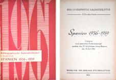 Bibliographische Kalenderblätter: Spanien 1936-1939. Berlin 1961.